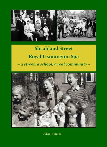 Image courtesy of https://www.waterstones.com/book/shrubland-street-royal-leamington-spa-a-street-a-school-a-real-community/allan-jennings//9781916136427.